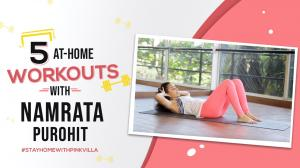 Stay Home With Pinkvilla: 5 home workouts with Namrata Purohit