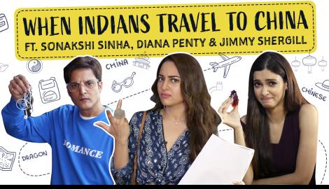 Sonakshi Sinha, Diana Penty : When Indians Travel To China | Happy Phirr Bhag Jayegi