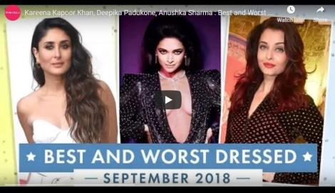 Kareena Kapoor Khan, Deepika Padukone, Anushka Sharma : Best and Worst Dressed of September 2018