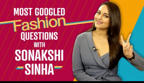 Sonakshi Sinha answers the most googled fashion questions