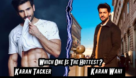 Karan Tacker or Karan Wahi.Which One Is The Hottest?