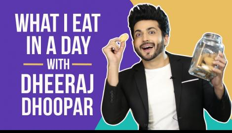 Dheeraj Dhoopar aka Karan Luthra : What I eat in a day