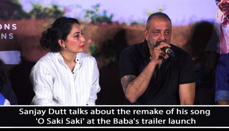 Sanjay Dutt talks about the remake of his song 'O Saki Saki' at the Baba's trailer launch