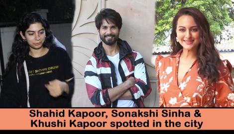 Shahid Kapoor, Sonakshi Sinha, and Khushi Kapoor spotted in the city