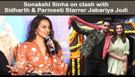 Sonakshi Sinha on Khandaani Shafakhana's clash with Parineeti Chopra & Sidharth Malhotra starrer Jabariya Jodi