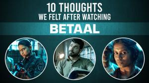 10 Thoughts we felt after watching Betaal