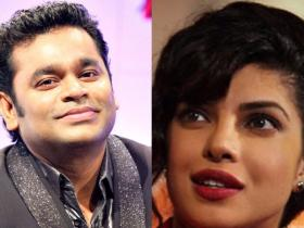 News,Priyanka Chopra,AR Rahman,bollywood