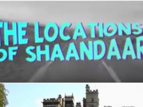 Video,shaandaar,shaandaar locations