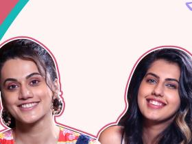 dating,Marriage,love,Taapsee Pannu,Exclusives,No More Secrets,Shagun Pannu,banter,boys