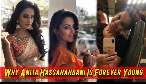 Why Anita Hassanandani Is Forever Young
