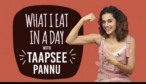 Taapsee Pannu - What I Eat in a Day